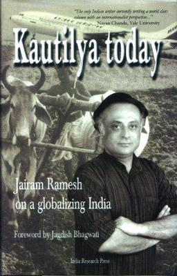 Kautilya Today: Jairam Ramesh on a Globalizing India