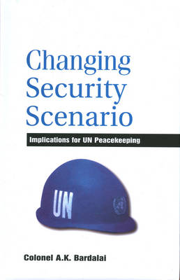 Changing Security Scenario: Implications for UN Peace Making