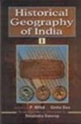 Historical Geography of India: Collection of Articles from the Indian Historical Quarterly