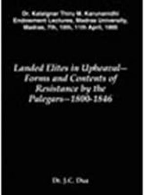 Landed Elites in Upheaval: Forms and Contents of Resistance by the Palegars - 1800-1846
