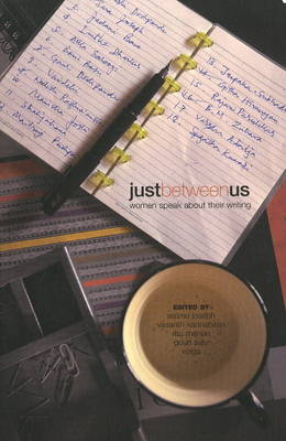 Just Between Us: Women Speak About Their Writing