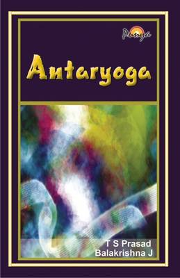 Antaryoga: Yoga within to Enhance Peace and Happiness in Life