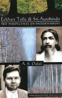 Eckhart Tolle & Sri Aurobindo: Two Perspectives on Enlightenment