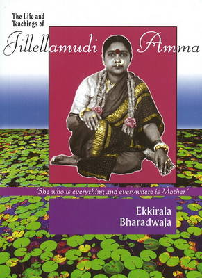Life & Teachings of Jilleamudi Amma