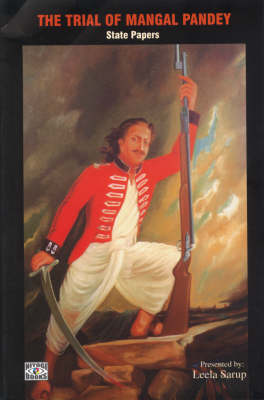 Trial Of Mangal Pandey, The: State Papers