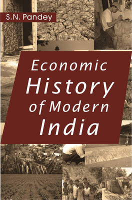 Economic History of Modern India: 1757-1947