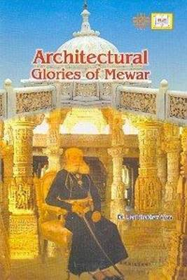 Archietectural Glories of Mewar