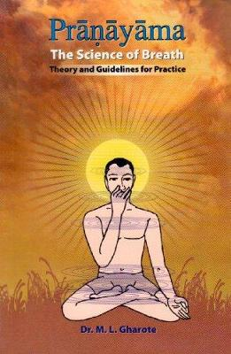 Pranayama - the Science of Breath: Theory and Guidelines for Practice
