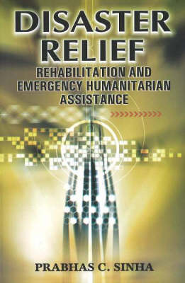Disaster Relief: Rehabilitation & Emergency Humanitarian Assistance