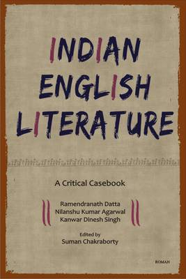 Indian English Literature: A Critical Casebook (Low-price Edition)