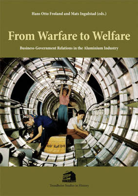 From Warfare to Welfare: Business-Government Relations in the Aluminium Industry