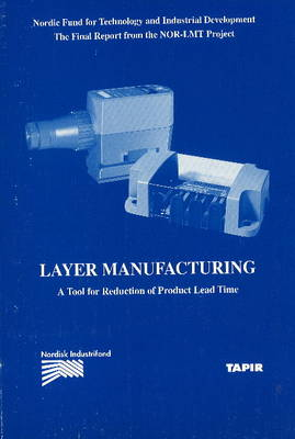 Layer Manufacturing: A Tool for Reduction of Product Lead Time
