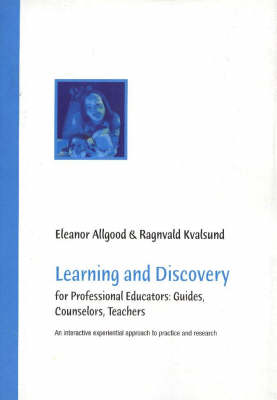 Learning and Discovery: For Professional Educators, Guides, Counselors, Teachers