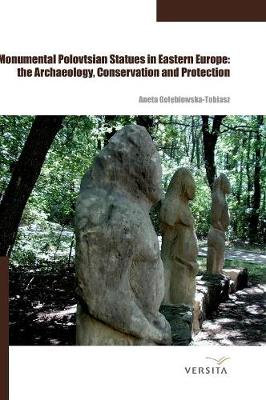 Monumental Polovtsian Statues in Eastern Europe: the Archaeology, Conservation and Protection