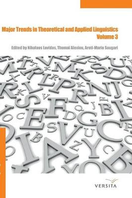 Major Trends in Theoretical and Applied Linguistics 3: Selected Papers from the 20th ISTAL