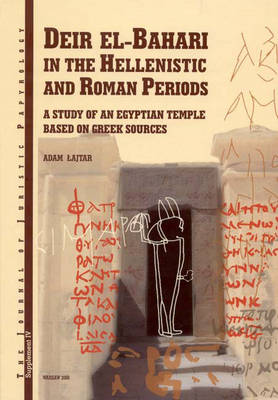 JJP Supplement 4 (2006) Journal of Juristic Papyrology: Deir el-Bahari in the Hellenistic and Roman Periods: A Study of an Egyptian Temple Based on Greek Sources