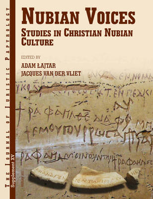 JJP Supplement 15 (2011) Journal of Juristic Papyrology: Nubian Voices: Studies in Christian Nubian Culture