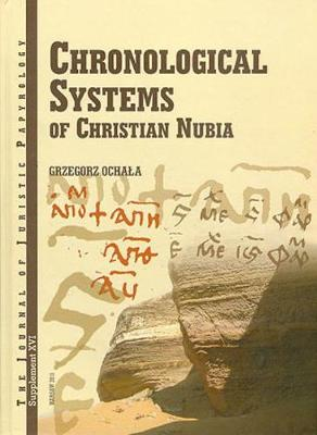 JJP Supplement 16 (2012) Journal of Juristic Papyrology: Chronological Systems of Christian Nubia