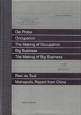 Seven Films: Die Probe, Occupation, the Making of Occupation, Big Business, the Making of Big Business, Rien Du Tout, Metropolis Report from China