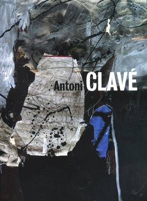 Antoni Clave - A World of Art: Works 1934-2002