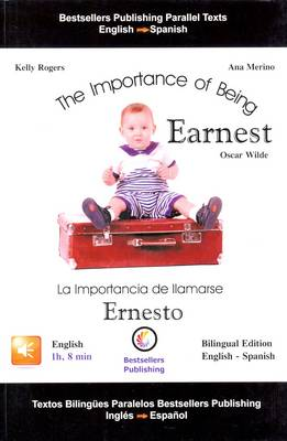 The Importance of Being Earnest: English & Spanish Parallel Text