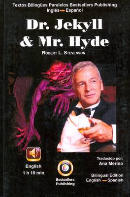 The Strange Case of Dr. Jekyll and Mr Hyde: English & Spanish Parallel Text