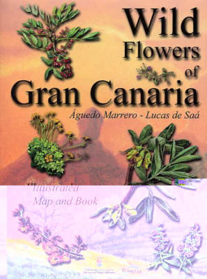 Wild Flowers of Gran Canaria: Identification Guide - Illustrated Map and Book