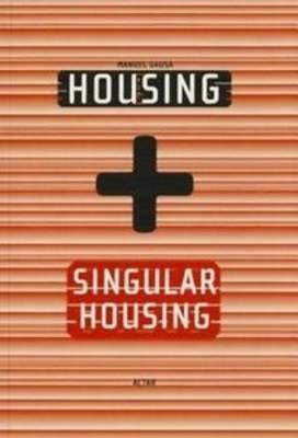 Housing + Singluar Housing