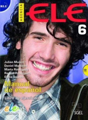 Agencia ELE. Manual de español, conforme al Plan Curricular del Instituto Cervantes - Level 6 (B2.2) - cuaderno de ejercicios & CD