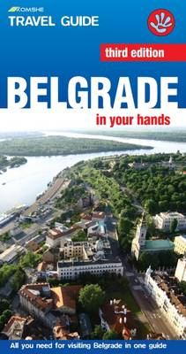Belgrade in Your Hands: All You Need for Visiting Belgrade in One Guide