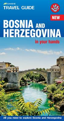 Bosnia and Herzegovina in Your Hands: All You Need to Explore Bosnia and Herzegovina