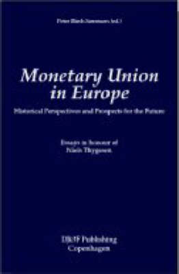 Monetary Union in Europe: Historical Perspectives and Prospects for the Future - Essays in Honour of Niels Thygesen
