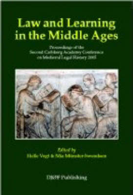 Law and Learning: Proceedings of the Second Carlsberg Academy Conference on Medieval Legal History 2005