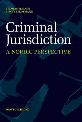Criminal Jurisdiction: A Nordic Perspective