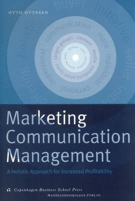 Marketing Communication Management: A Holistic Approach for Increased Profitability
