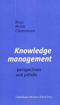 Knowledge Management: Perspectives and Pitfalls