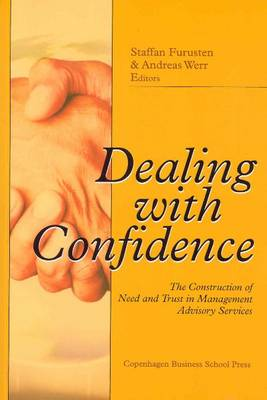 Dealing with confidence: The Construction of Need & Trust in Management Advisory Services