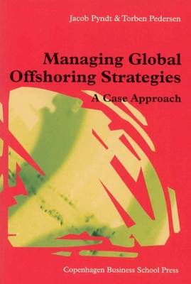 Managing Global Offshoring Strategies: A Case Approach