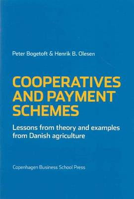 Cooperatives and Payment Schemes: Lessons from Theory and Examples from Danish Agriculture