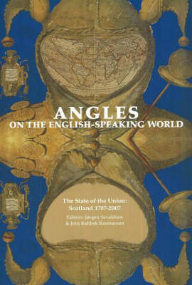 Angles on the English-Speaking World: Volume 7: The State of the Union, Scotland 1707-2007