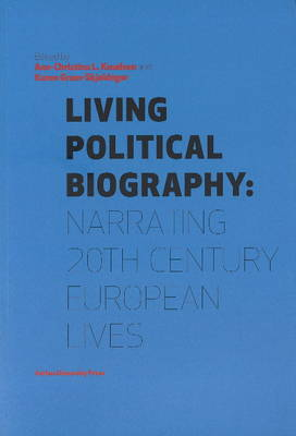 Living Political Biography: Narrating 20th Century European Lives
