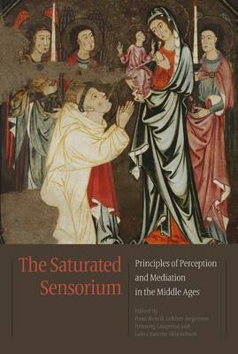 Saturated Sensorium: Principles of Perception & Mediation in the Middle Ages