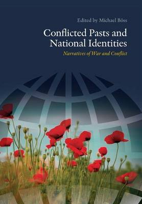 Conflicted Pasts & National Identities: Narratives of War & Conflict