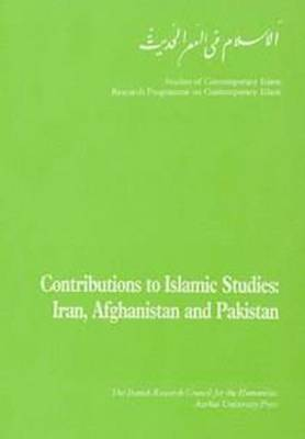 Contributions to Islamic Studies: Iran, Afghanistan and Pakistan