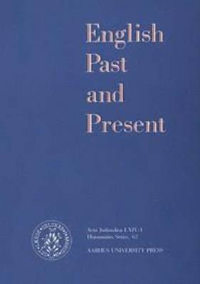 English Past and Present: v. 62: English Past & Present Humanistisk Series
