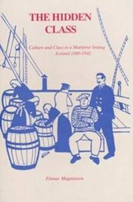 The Hidden Class: Culture and Class in a Maritime Setting - Iceland 1880-1942