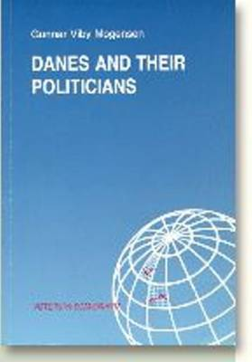 Danes & their Politicians: A Summary of the Findings of a Research Project on Political Credibility in Denmark