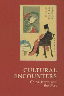 Cultural Encounters, China, Japan and the West: Essays Commemorating 25 Years of East Asian Studies at the University of Aarhus