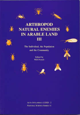 Arthropod Natural Enemies in Arable Land: The Individual, the Population and the Community: v. 3