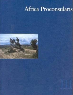 Africa Proconsularis: Volume 3: Regional Studies in the Segermes Valley of Northern Tunisia -- Historical Conclusions